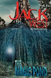 Jack West: The Magic Pond: The Magic Pond