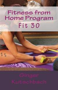 Fitness from Home Program: Fit 30