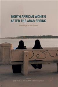 North African Women After the Arab Spring: In the Eye of the Storm