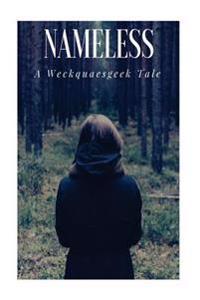 Nameless: A Weckquaesgeek Tale