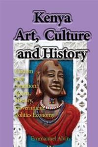 Kenya Art, Culture and History: Custom and Tradition, Sports, History, Government, Politics Economy