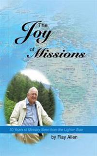 The Joy of Missions: 50 Years of Ministry Seen from the Lighter Side
