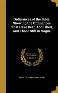 ORDINANCES OF THE BIBLE SHOWIN