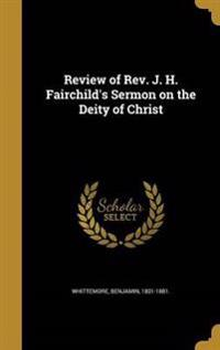 REVIEW OF REV J H FAIRCHILDS S