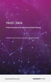 Trust: Data: A New Framework for Identity and Data Sharing