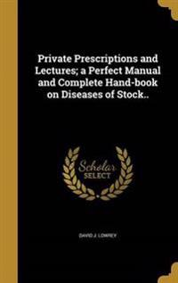 PRIVATE PRESCRIPTIONS & LECTUR