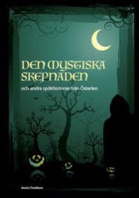 Den mystiska skepnaden och andra spökhistorier från Österlen - Jessica Truedsson pdf epub