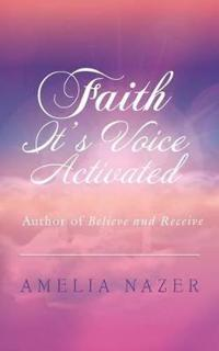 Faith It's Voice Activated