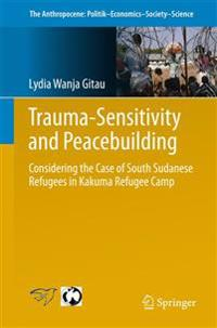 Trauma-Sensitivity and Peacebuilding