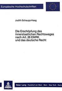 Die Erschoepfung Des Innerstaatlichen Rechtsweges Nach Art. 26 Emrk Und Das Deutsche Recht