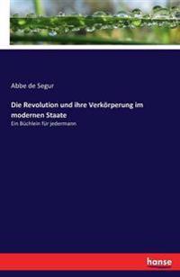 Die Revolution Und Ihre Verkorperung Im Modernen Staate