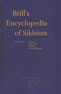 Brill's Encyclopedia of Sikhism, Volume 1: History, Literature, Society, Beyond Punjab