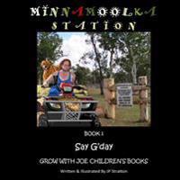 Say G'Day: Minnamoolka Station - Grow with Joe Children's Books