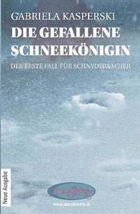 Die Gefallene Schneekonigin-Der Erste Fall Fur Schnyder&meier