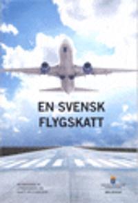 En svensk flygskatt. SOU 2016:83. : Betänkande från Utredningen om skatt på flygresor