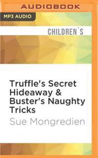 Truffle's Secret Hideaway & Buster's Naughty Tricks