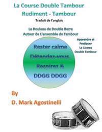 La Course Double Tambour Rudiment - Tambour - Traduit de L'Anglais: Le Rouleau de Double Barre Autour de L'Ensemble de Tambour