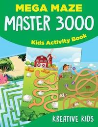 Mega Maze Master 3000: Kids Activity Book