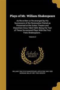 PLAYS OF MR WILLIAM SHAKESPEAR