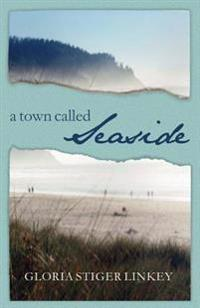 A Town Called Seaside