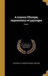 FRE-A TRAVERS LEUROPE IMPRESSI