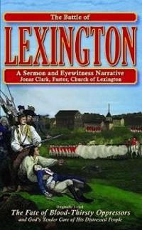 The Battle of Lexington: A Sermon & Eyewitness Narrative