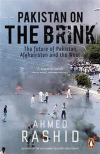 Pakistan on the brink - the future of pakistan, afghanistan and the west