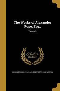 WORKS OF ALEXANDER POPE ESQ V0