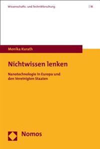 Nichtwissen Lenken: Nanotechnologie in Europa Und Den Vereinigten Staaten