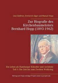 Zur Biografie des Kirchenbaumeisters Bernhard Hopp (1893-1962)