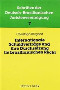 Internationale Schuldvertraege Und Ihre Durchsetzung Im Brasilianischen Recht