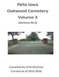 Oakwood Cemetery: Pella, Iowa