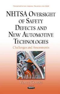 Nhtsa Oversight of Safety Defects and New Automotive Technologies