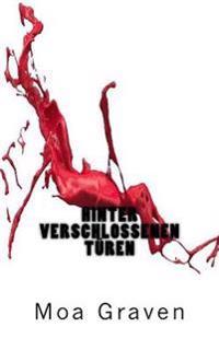 Hinter Verschlossenen Tueren: Kriminalroman - Ein Fall Fur Kommissar Guntram