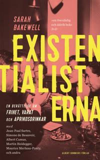 Existentialisterna! : En historia om frihet, varat och aprikosdrinkar