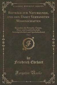 Beitrage Zur Naturkunde, Und Den Damit Verwandten Wissenschaften, Vol. 2