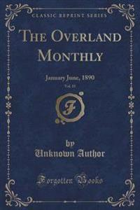 The Overland Monthly, Vol. 15