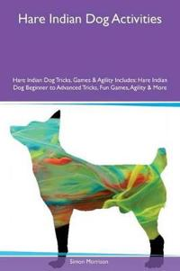 Hare Indian Dog Activities Hare Indian Dog Tricks, Games & Agility Includes