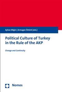 Political Culture of Turkey in the Rule of the Akp: Change and Continuity