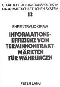 Informationseffizienz Von Terminkontraktmaerkten Fuer Waehrungen: Eine Empirische Untersuchung