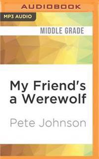 My Friend's a Werewolf