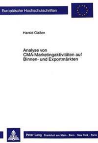 Analyse Von CMA-Marketingaktivitaeten Auf Binnen- Und Exportmaerkten