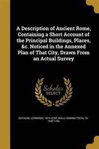 DESCRIPTION OF ANCIENT ROME CO