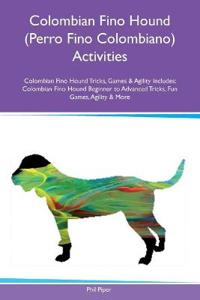 Colombian Fino Hound (Perro Fino Colombiano) Activities Colombian Fino Hound Tricks, Games & Agility Includes