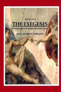 Book One - The Exegesis: Who We Are and Where We Come from