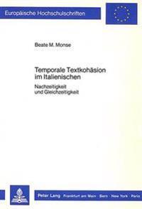 Temporale Textkohaesion Im Italienischen: Nachzeitigkeit Und Gleichzeitigkeit