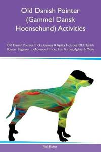Old Danish Pointer (Gammel Dansk Hoensehund) Activities Old Danish Pointer Tricks, Games & Agility Includes