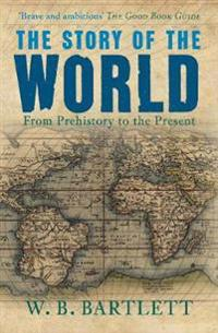 The Story of the World: From Prehistory to the Present