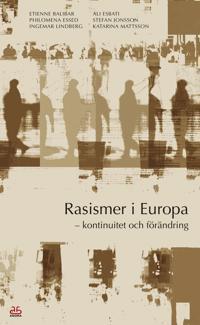 Rasismer i Europa : kontinuitet och förändring