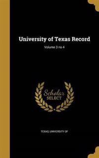 UNIV OF TEXAS RECORD V03 NO 4